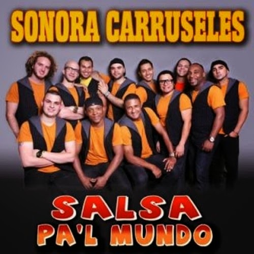 SALSA PA'L MUNDO - SONORA CARRUSELES (2013)