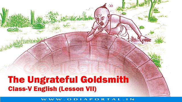 The Ungrateful Goldsmith - Class-V English (Lesson VII) - Text, Activity and Answers, opepa books odisha