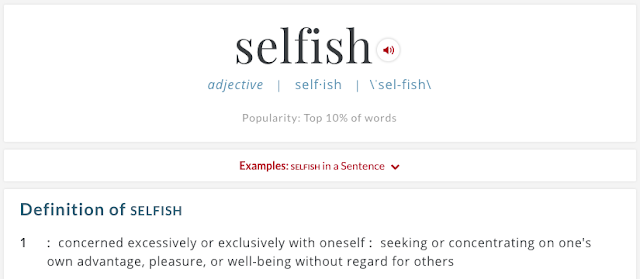 :  concerned excessively or exclusively with oneself :  seeking or concentrating on one's own advantage, pleasure, or well-being without regard for others
