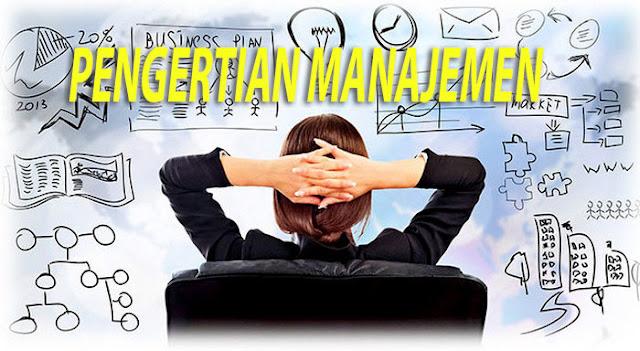 Pengertian Manajemen Secara Umum, Fungsi Manajemen