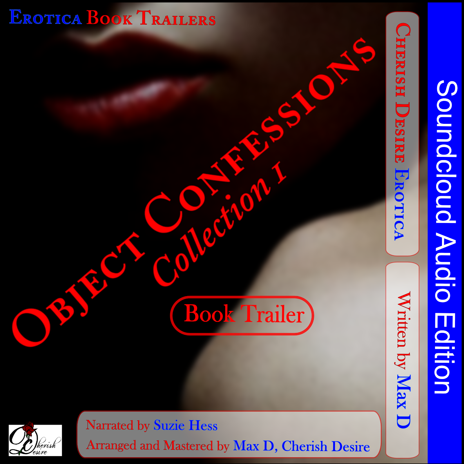 Cherish Desire Singles: Object Confessions Collection 1, Soundcloud Audio Book Trailer, Max D, erotica
