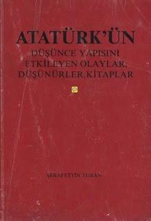 Şerafettin Turan - Atatürk'ün Düşünce Yapısını Etkileyen Olaylar, Düşünürler, Kitaplar