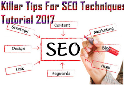 Killer Tips For Search Engine Optimization Techniques Tutorial 2017