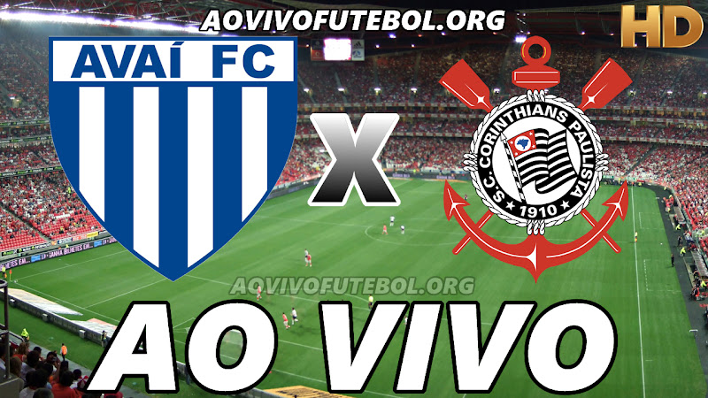 Assistir Avaí vs Corinthians Ao Vivo HD