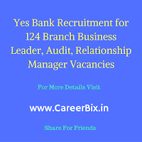 Yes Bank Recruitment for 124 Branch Business Leader, Audit, Relationship Manager Vacancies