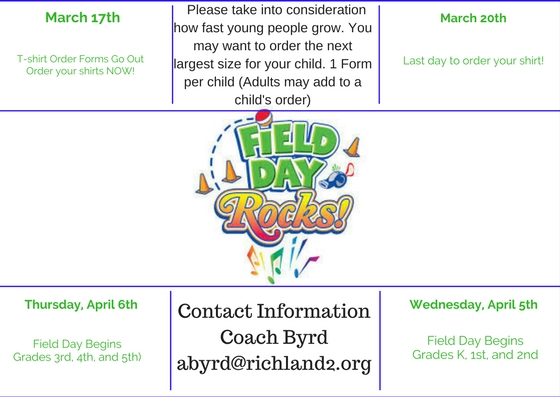 March 17th- March 20th Order Field Day T-Shirts Form sent home on March 16th. Field Day for K-2 April 5th and Field Day for 3-5th April 6th