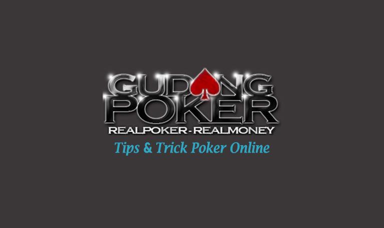 GudangPoker Adalah Agen Poker Online, Domino QQ, Poker Turnamen, Capsa Susun, Terpercaya di indonesia