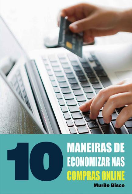 10 Maneiras de economizar nas compras online - Murilo Bisco