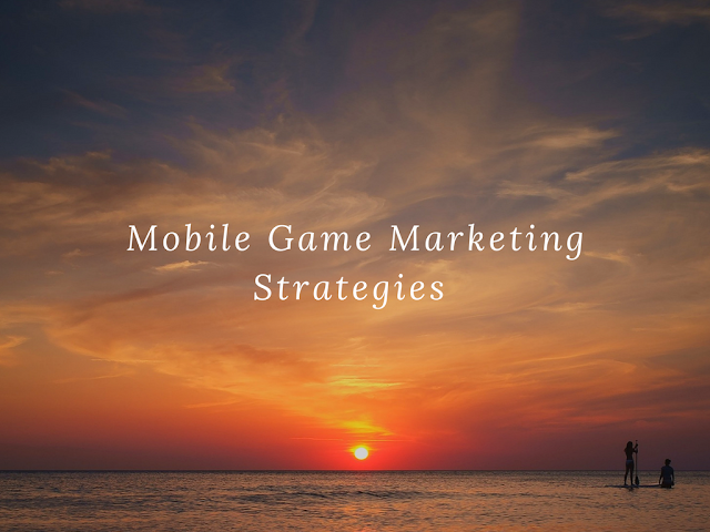 6 Mobile Game Marketing Strategies To Put Your Game At The Top Of Play Store