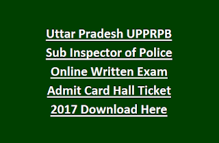 Uttar Pradesh UPPRPB Sub Inspector of Police Online Written Exam Admit Card Hall Ticket 2017 Download Here