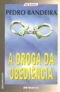 A droga da obediência. Pedro Bandeira. Série Os Karas. Editora Moderna. Coleção Veredas. Alberto Naddeo. Capa de Livro. Book Cover. 2003.