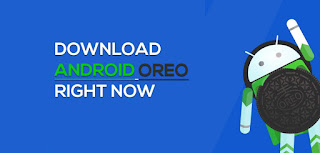How to Get Android Oreo On Your device Right now?
