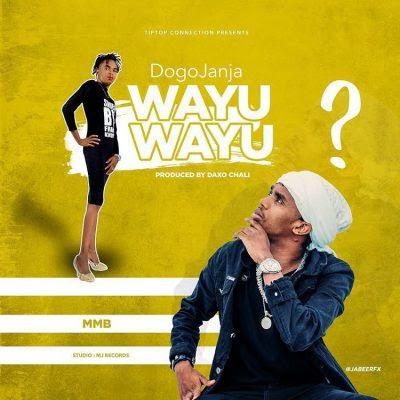 Dogo Janja – Wayu Wayu