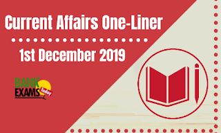 Current Affairs One-Liner: 1st December 2019