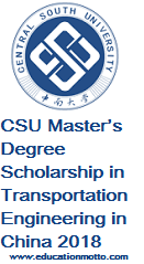 CSU Master's Degree Scholarship in Transportation Engineering in China 2018, Eligibility Criteria, Application Form, Master Degree Scholarship, China, Application Procedure
