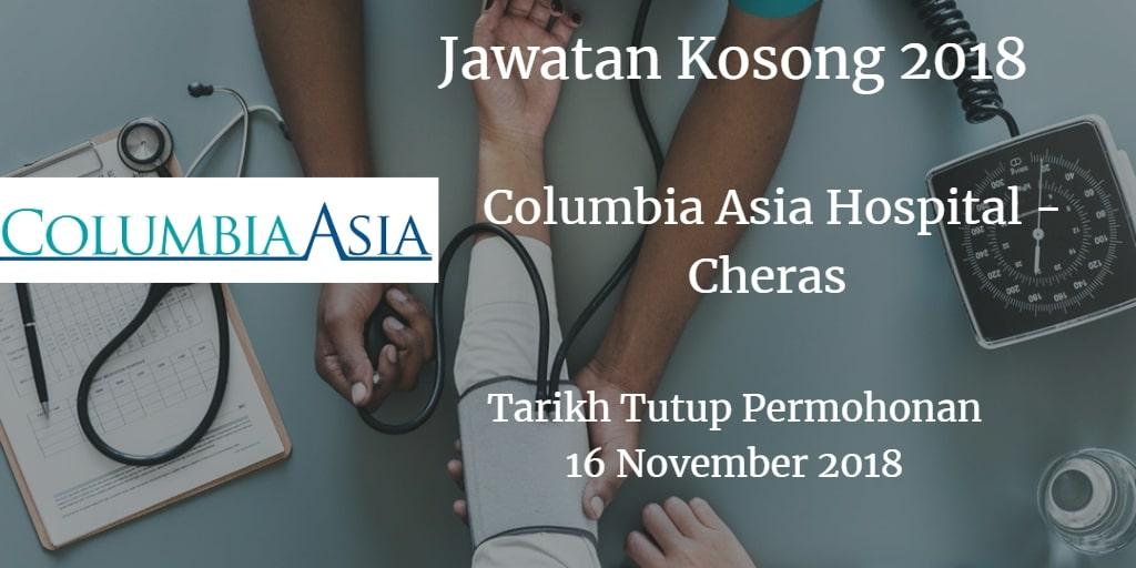 Jawatan Kosong Columbia Asia Hospital - Cheras 16 November 2018