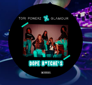 Tori Powers Feat. Glamour - Dope Bitches