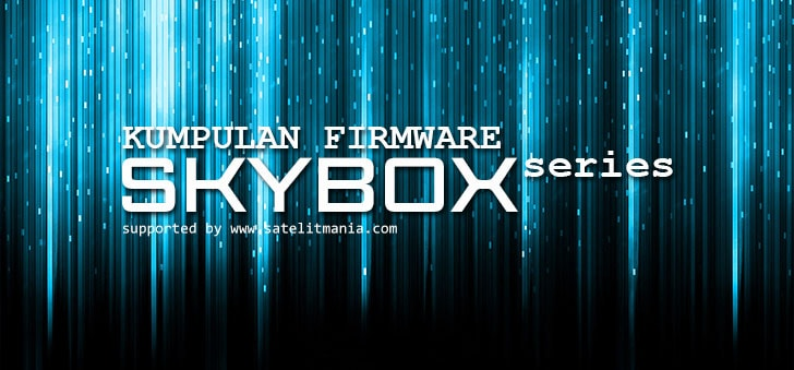 [Software Update] Kumpulan Firmware Receiver Skybox Series