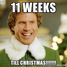 elf christmas countdown, elf 11 weeks christmas, 11 weeks til christmas, will ferrell, Christmas memes