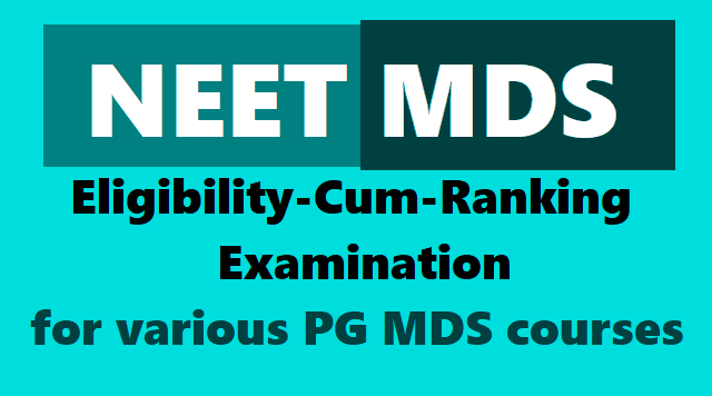 neet mds 2018 results declared at nbe.edu.in,neet-mds is an eligibility-cum-ranking examination for various pg mds courses,neet mds admit cards,neet mds results,neet mds application form