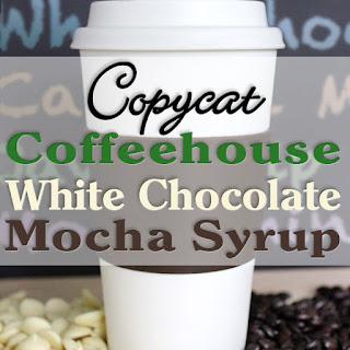 Copycat Coffeehouse White Chocolate Mocha Syrup Recipe