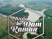 Dam Raman Kota Metro, Wisata Yang Sedang Ngehits