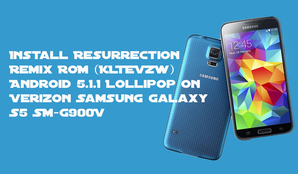 How to Install Resurrection Remix ROM (KLTEVZW) Android 5 1 1