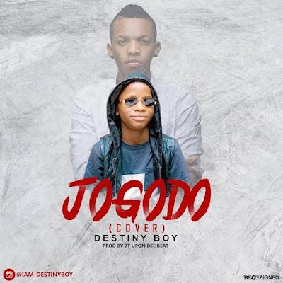 """Destiny Boy ft Tekno – """" Jogodo """"  (Fuji Remix) [Afro Pop]  download"""