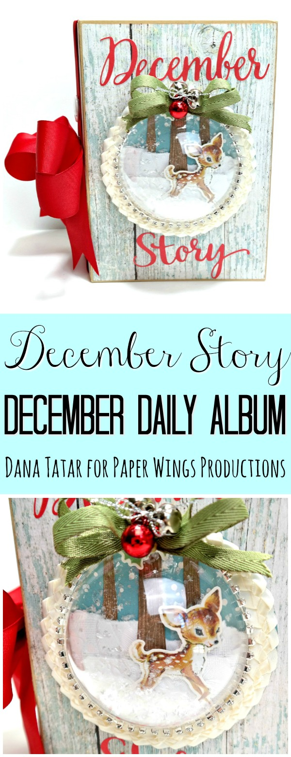 December Story December Daily Album by Dana Tatar for Paper Wings Productions