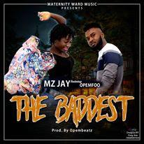 Mz-Jay Ft Opemfoo - The Baddest (Prod by Opemfoo)