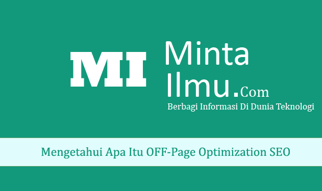 Mengetahui Apa Itu Off-Page Optimization SEO (Search Engine Optimization) MINTA ILMU