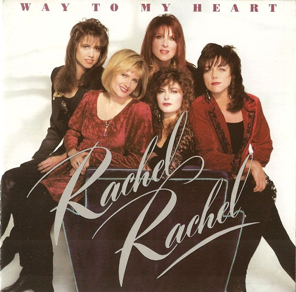 Rachel Rachel - Way To My Heart 1991