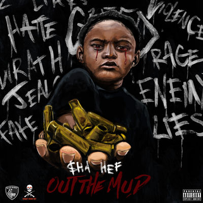 Sha Hef - Out The Mud - Album Download, Itunes Cover, Official Cover, Album CD Cover Art, Tracklist