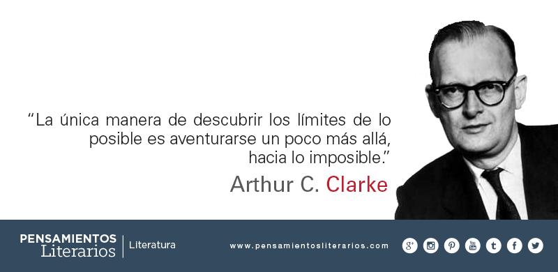 Pensamientos Literarios Arthur C Clarke Sobre Superarse