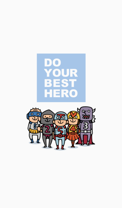 Do your best. Hero