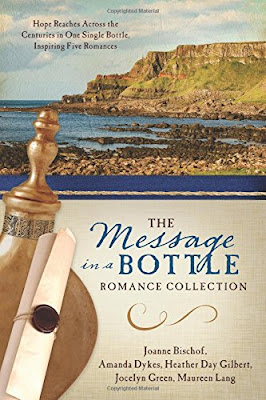 The Message in a Bottle Romance Collection by Joanne Bischof, Amanda Dykes, Heather Day Gilbert, Jocelyn Green, and Maureen Lang