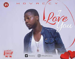 Hovaccy - I Love You {Prod By Mystylez Beat}