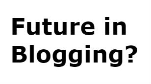blogging as full time career,future in blogging,career scope in blogging in hindi