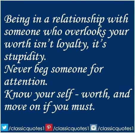 Classic Quotes Being In A Relationship With Someone Who Overlooks