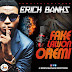 Music: Erick Banks - Fake Lawon Oremi