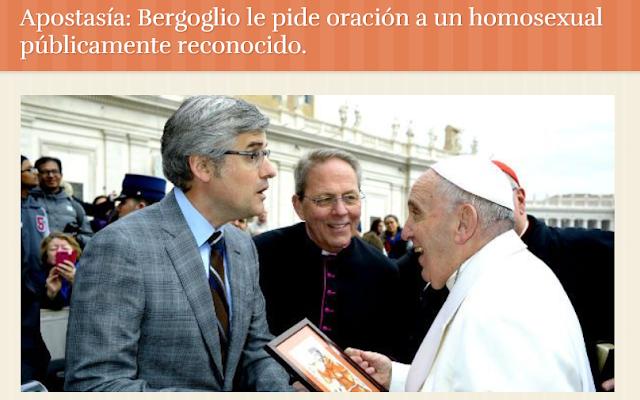 https://enraizadosencristo.wordpress.com/2017/04/15/apostasia-bergoglio-le-pide-oracion-a-un-homosexual-activo/