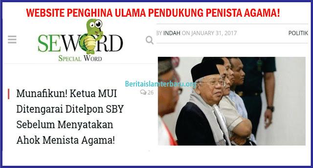 Sebut Ketua MUI KH. Ma'ruf Amin Munafikun, Pak Menkominfo.... Kapan Situs SEWORD.COM anda Blokir ?!