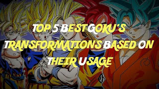 Top 5 best Goku's Transformations based on their usage