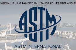 Mengenal ASTM (American Standard Testing and Material)