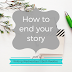 Writing Wednesdays: How to end your story