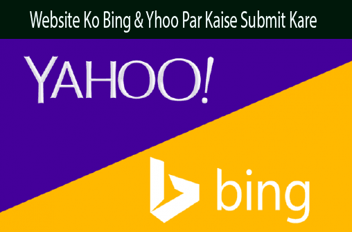 Website Blog Ko Bing & Yahoo Search Engine Par Kaise Submit Kare