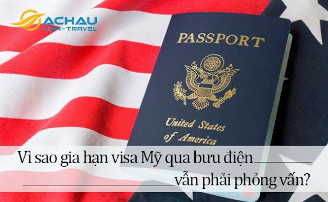 Gia hạn visa Mỹ qua bưu điện bạn vẫn phải phỏng vấn, vì sao lại như vậy?