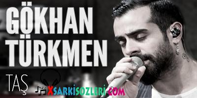 Gökhan Türkmen Taş Şarkı Sözleri