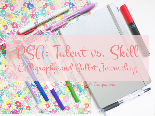 psa: the difference between talent and skill, in terms of calligraphy and bullet journaling