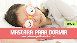 Patrones de Máscara Antifaz Crochet para dormir / Paso a paso
